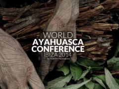 WORLD AYAHUASCA CONFERENCE – IBIZA- DJ MIX