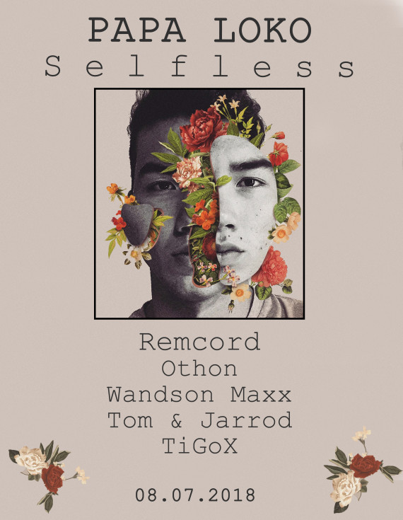 Papa Loko: Selfless with Remcord, Othon, Wandson Maxx, Tom & Jarrod, TiGoX – 8 July